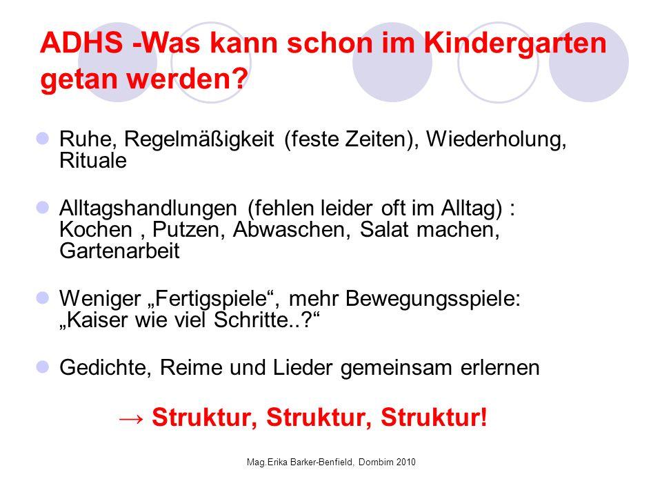Mag.Erika Barker-Benfield, Dornbirn 2010 ADHS -Was kann schon im Kindergarten getan werden.