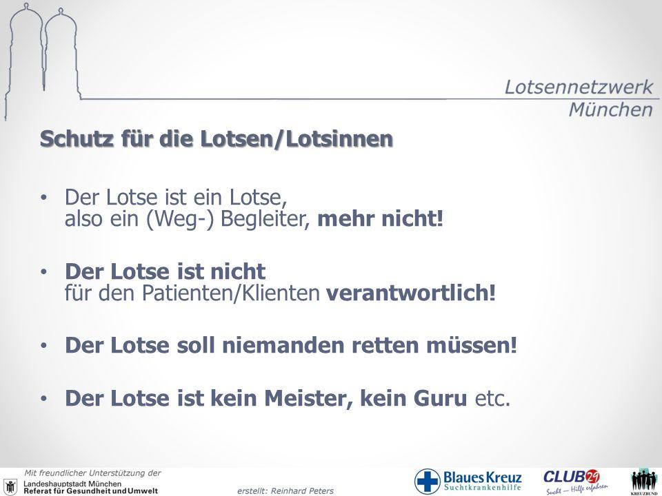 Schutz für die Lotsen/Lotsinnen Der Lotse ist ein Lotse, also ein (Weg-) Begleiter, mehr nicht! Der Lotse ist nicht für den Patienten/Klienten verantw