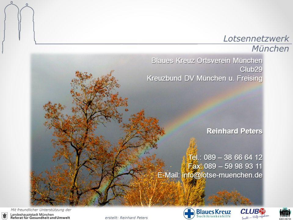 Blaues Kreuz Ortsverein München Club29 Kreuzbund DV München u. Freising Reinhard Peters Tel.: 089 – 38 66 64 12 Fax: 089 – 59 98 93 11 E-Mail: info@lo