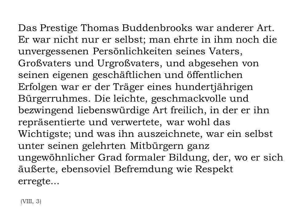 Das Prestige Thomas Buddenbrooks war anderer Art.