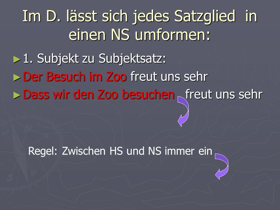 Das Satzgefüge im Deutschen Ein Satzgefüge besteht aus HS plus NS. Wie erkenne ich den NS? Ein Satzgefüge besteht aus HS plus NS. Wie erkenne ich den