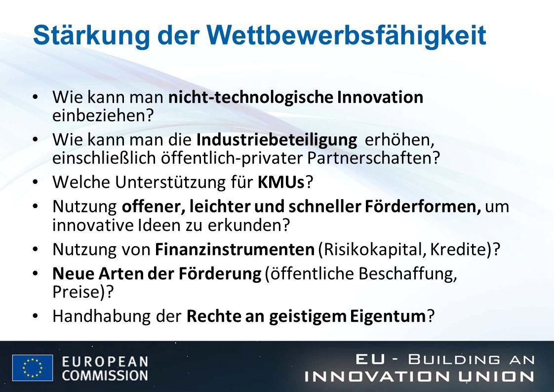 Stärkung der Wettbewerbsfähigkeit Wie kann man nicht-technologische Innovation einbeziehen? Wie kann man die Industriebeteiligung erhöhen, einschließl