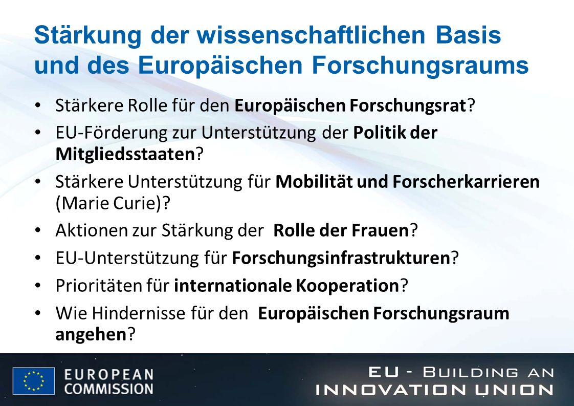 Stärkung der wissenschaftlichen Basis und des Europäischen Forschungsraums Stärkere Rolle für den Europäischen Forschungsrat? EU-Förderung zur Unterst
