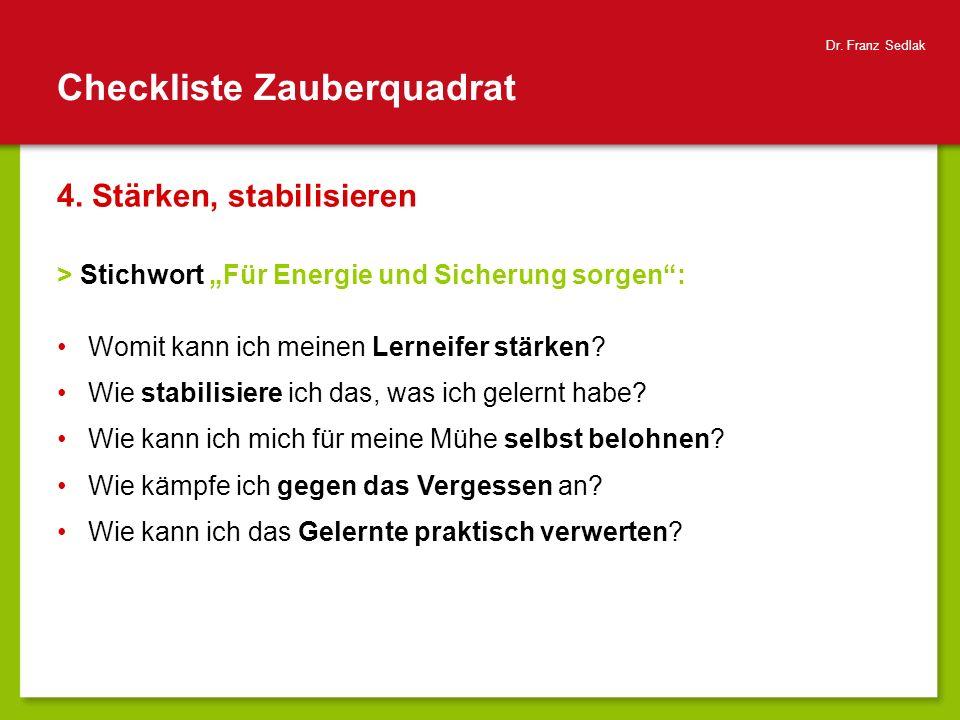 Checkliste Zauberquadrat 4. Stärken, stabilisieren > Stichwort Für Energie und Sicherung sorgen: Womit kann ich meinen Lerneifer stärken? Wie stabilis