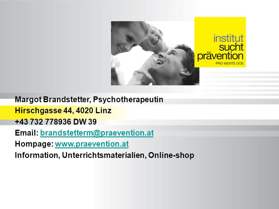 Margot Brandstetter, Psychotherapeutin Hirschgasse 44, 4020 Linz +43 732 778936 DW 39 Email: brandstetterm@praevention.atbrandstetterm@praevention.at