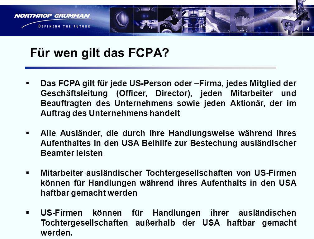 3 Was ist das FCPA? US-amerikanisches Gesetz, das 1977 verabschiedet wurde und die Bestechung ausländischer Beamter untersagt. Zwei Hauptkomponenten: