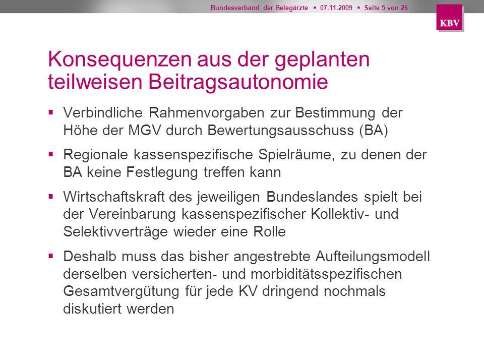 Bundesverband der Belegärzte 07.11.2009 Seite 5 von 26 Konsequenzen aus der geplanten teilweisen Beitragsautonomie Verbindliche Rahmenvorgaben zur Bes