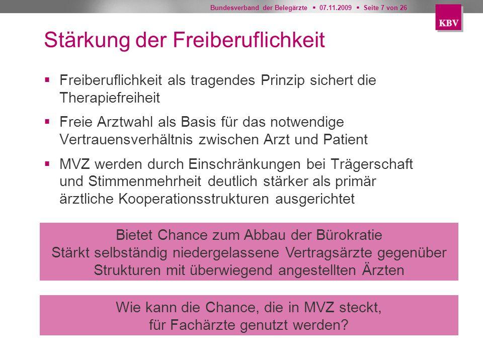 Bundesverband der Belegärzte 07.11.2009 Seite 7 von 26 Stärkung der Freiberuflichkeit Freiberuflichkeit als tragendes Prinzip sichert die Therapiefrei