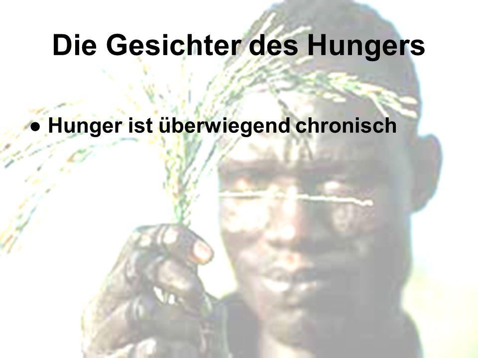 Die Gesichter des Hungers Hunger ist überwiegend chronisch