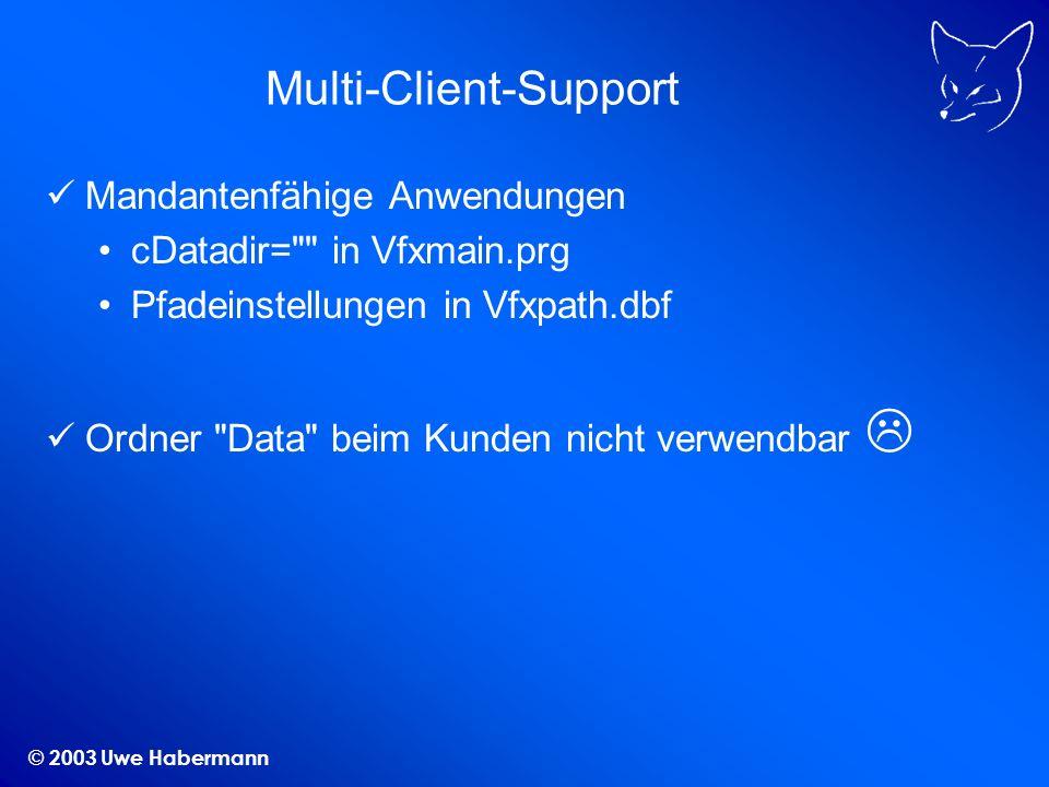 © 2003 Uwe Habermann Multi-Client-Support Mandantenfähige Anwendungen cDatadir=