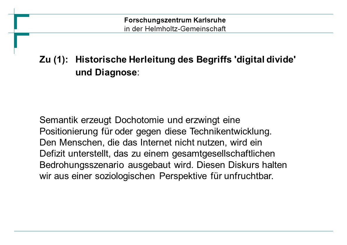 Zu (1):Historische Herleitung des Begriffs 'digital divide' und Diagnose: Semantik erzeugt Dochotomie und erzwingt eine Positionierung für oder gegen