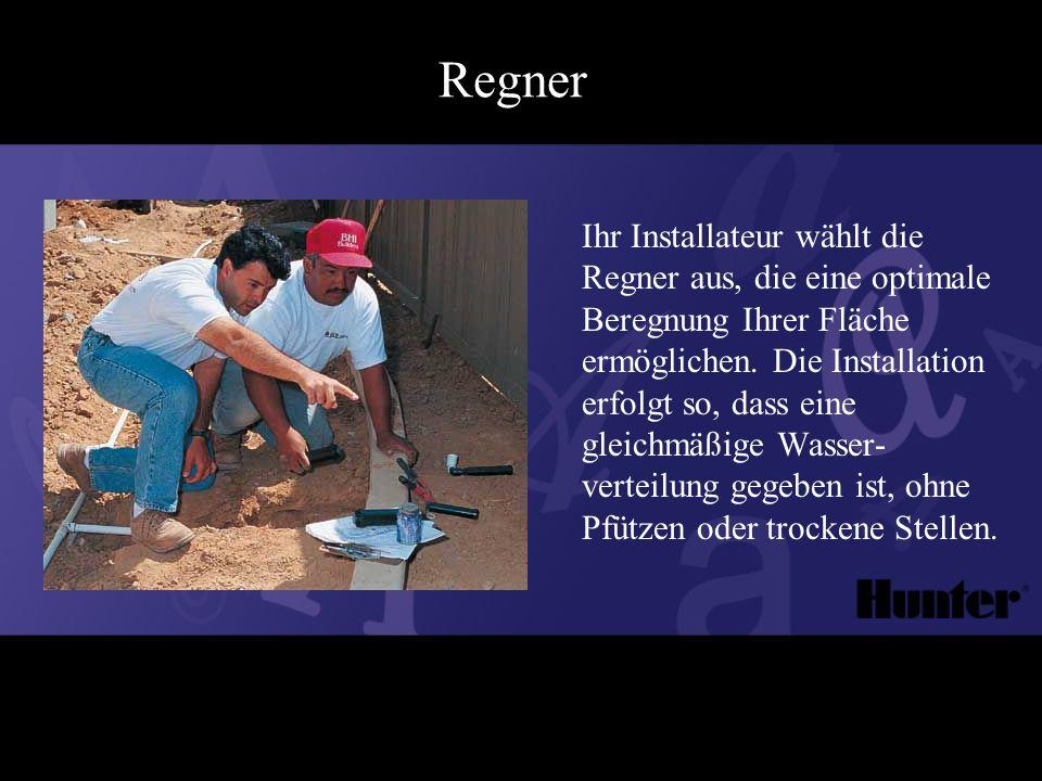 Regner Ihr Installateur wählt die Regner aus, die eine optimale Beregnung Ihrer Fläche ermöglichen.