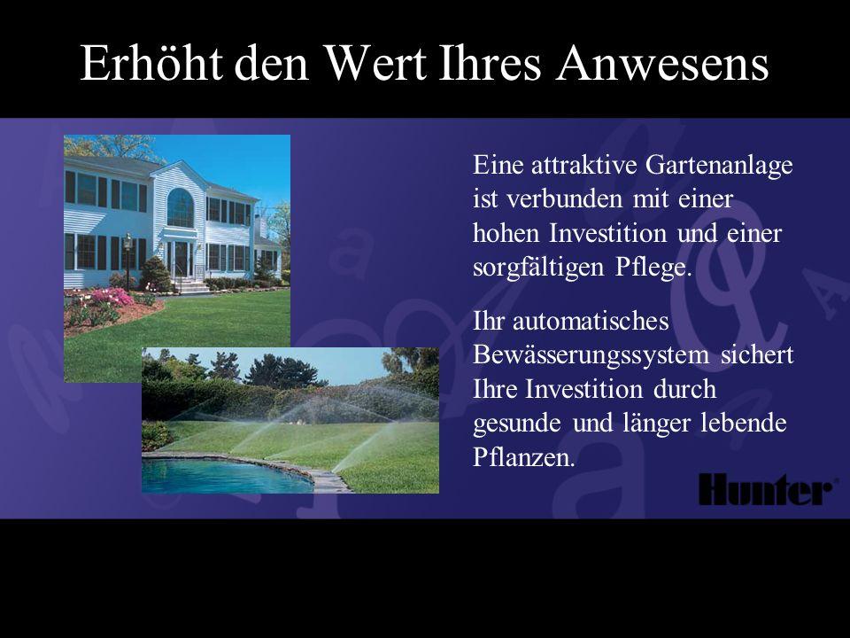Erhöht den Wert Ihres Anwesens Eine attraktive Gartenanlage ist verbunden mit einer hohen Investition und einer sorgfältigen Pflege.