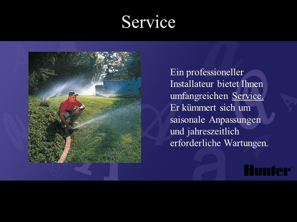Service Ein professioneller Installateur bietet Ihnen umfangreichen Service.