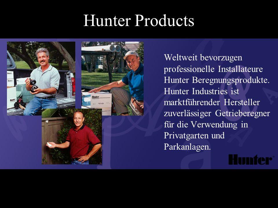 Weltweit bevorzugen professionelle Installateure Hunter Beregnungsprodukte.