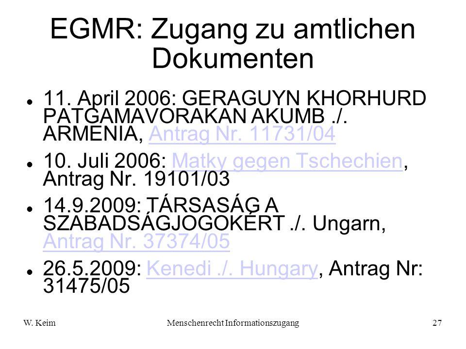 W. KeimMenschenrecht Informationszugang27 EGMR: Zugang zu amtlichen Dokumenten 11. April 2006: GERAGUYN KHORHURD PATGAMAVORAKAN AKUMB./. ARMENIA, Antr