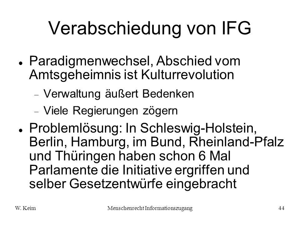 W. KeimMenschenrecht Informationszugang44 Verabschiedung von IFG Paradigmenwechsel, Abschied vom Amtsgeheimnis ist Kulturrevolution Verwaltung äußert