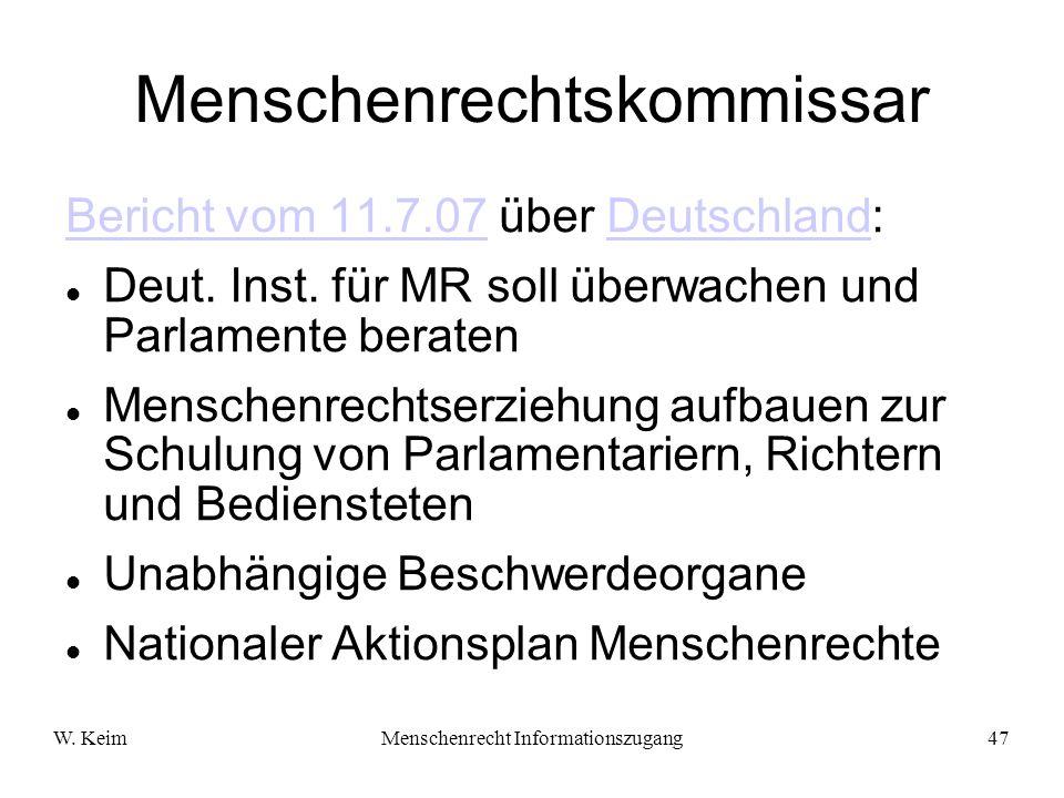 W. KeimMenschenrecht Informationszugang47 Menschenrechtskommissar Bericht vom 11.7.07Bericht vom 11.7.07 über Deutschland:Deutschland Deut. Inst. für