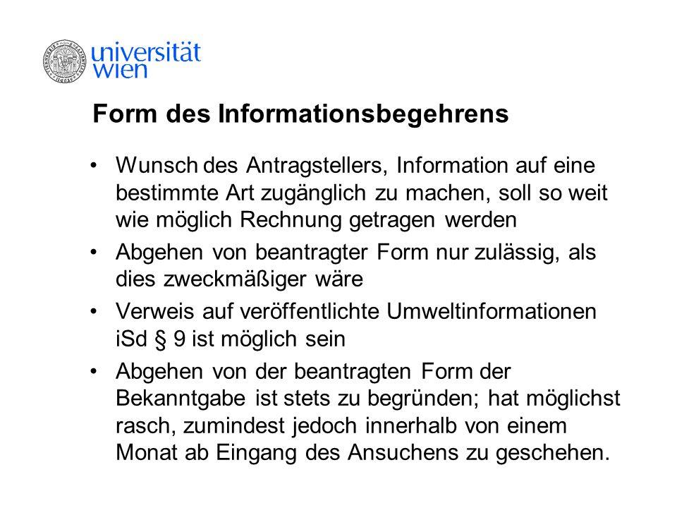 Form des Informationsbegehrens Wunsch des Antragstellers, Information auf eine bestimmte Art zugänglich zu machen, soll so weit wie möglich Rechnung g