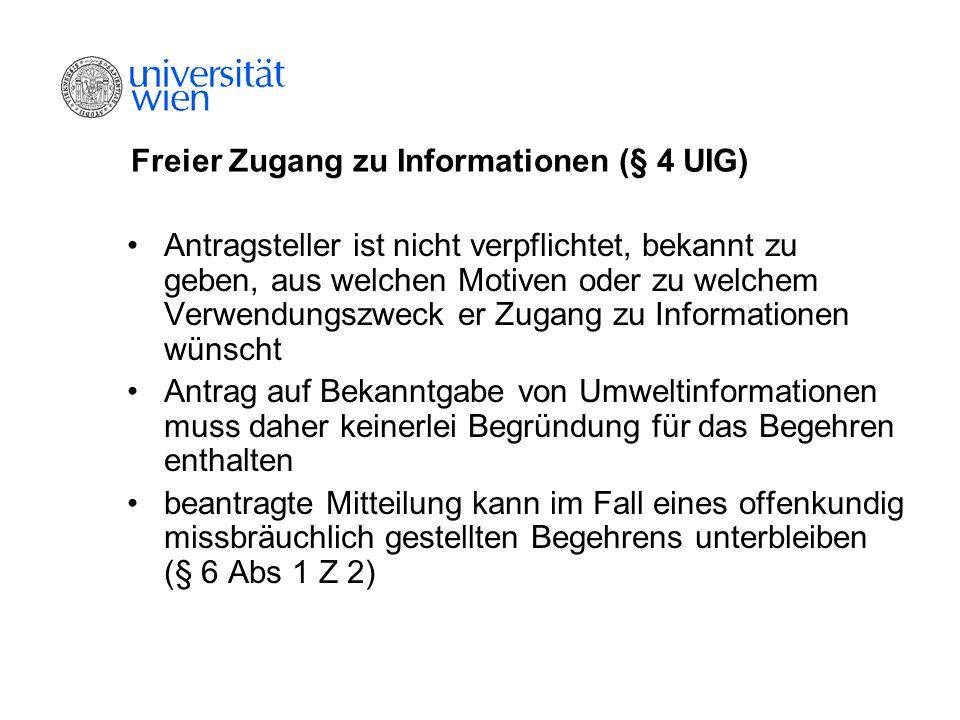 Freier Zugang zu Informationen (§ 4 UIG) Antragsteller ist nicht verpflichtet, bekannt zu geben, aus welchen Motiven oder zu welchem Verwendungszweck