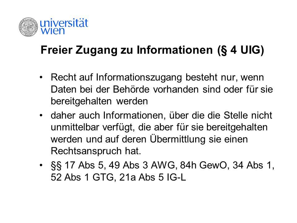 Freier Zugang zu Informationen (§ 4 UIG) Recht auf Informationszugang besteht nur, wenn Daten bei der Behörde vorhanden sind oder für sie bereitgehalt