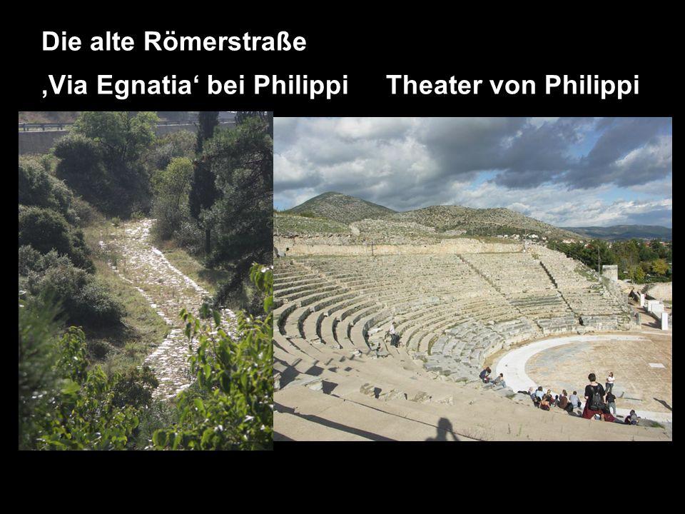 Die alte Römerstraße Via Egnatia bei Philippi Theater von Philippi