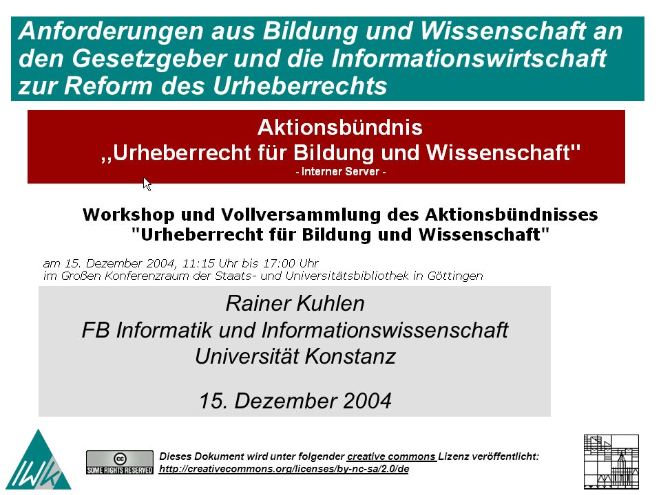 22 Information Engineering - Department of Computer and Information Science University of Constance Anforderungen aus Bildung und Wissenschaft – Kolloquium Aktionsbündnis Göttingen 15.12.04 Dieses Dokument wird unter folgender creative commons Lizenz veröffentlicht: http://creativecommons.org/licenses/by-nc-sa/2.0/ WTO TRIPS has caused a subtle reorientation of copyright away from the author towards a trade-oriented perspective Kritik