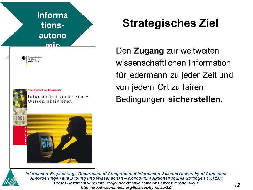 12 Information Engineering - Department of Computer and Information Science University of Constance Anforderungen aus Bildung und Wissenschaft – Kollo