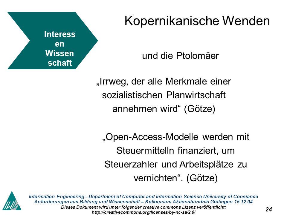 24 Information Engineering - Department of Computer and Information Science University of Constance Anforderungen aus Bildung und Wissenschaft – Kollo