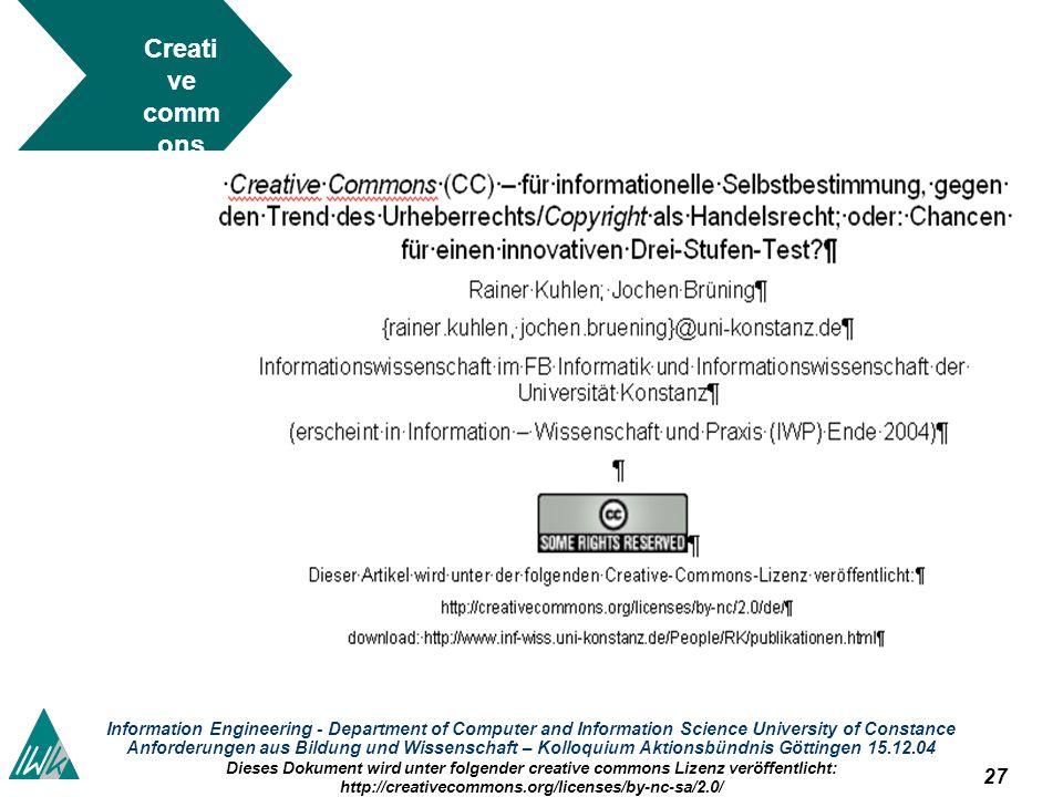 27 Information Engineering - Department of Computer and Information Science University of Constance Anforderungen aus Bildung und Wissenschaft – Kollo