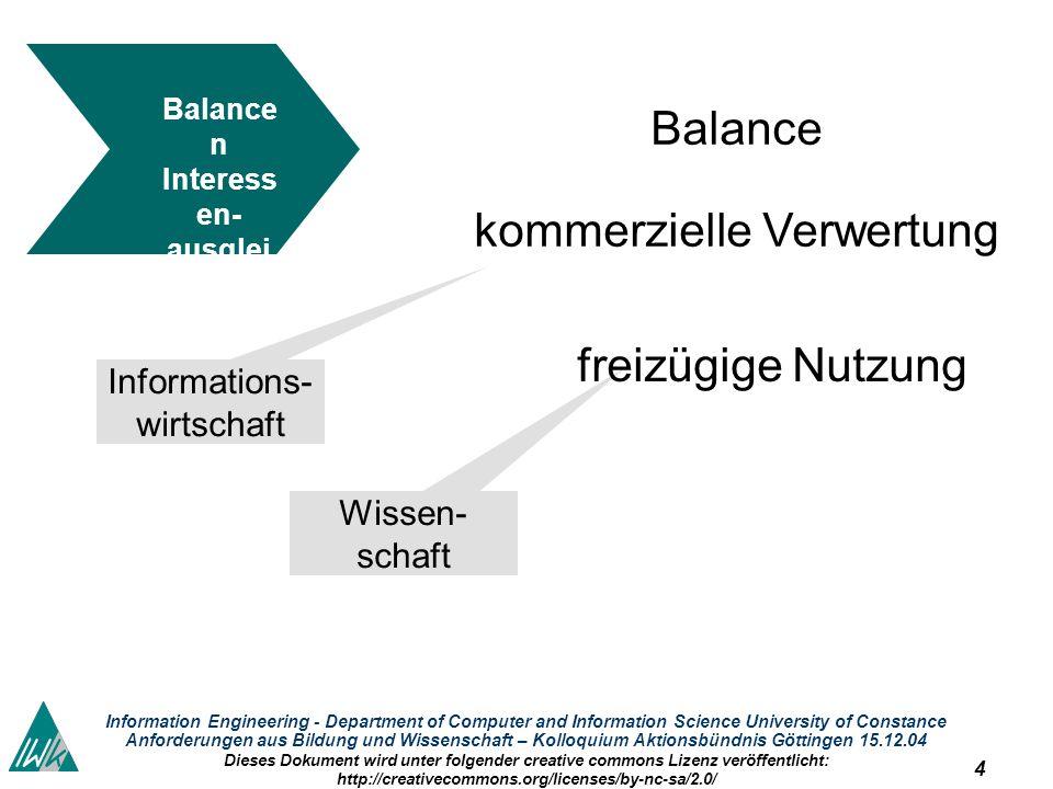 4 Information Engineering - Department of Computer and Information Science University of Constance Anforderungen aus Bildung und Wissenschaft – Kolloq