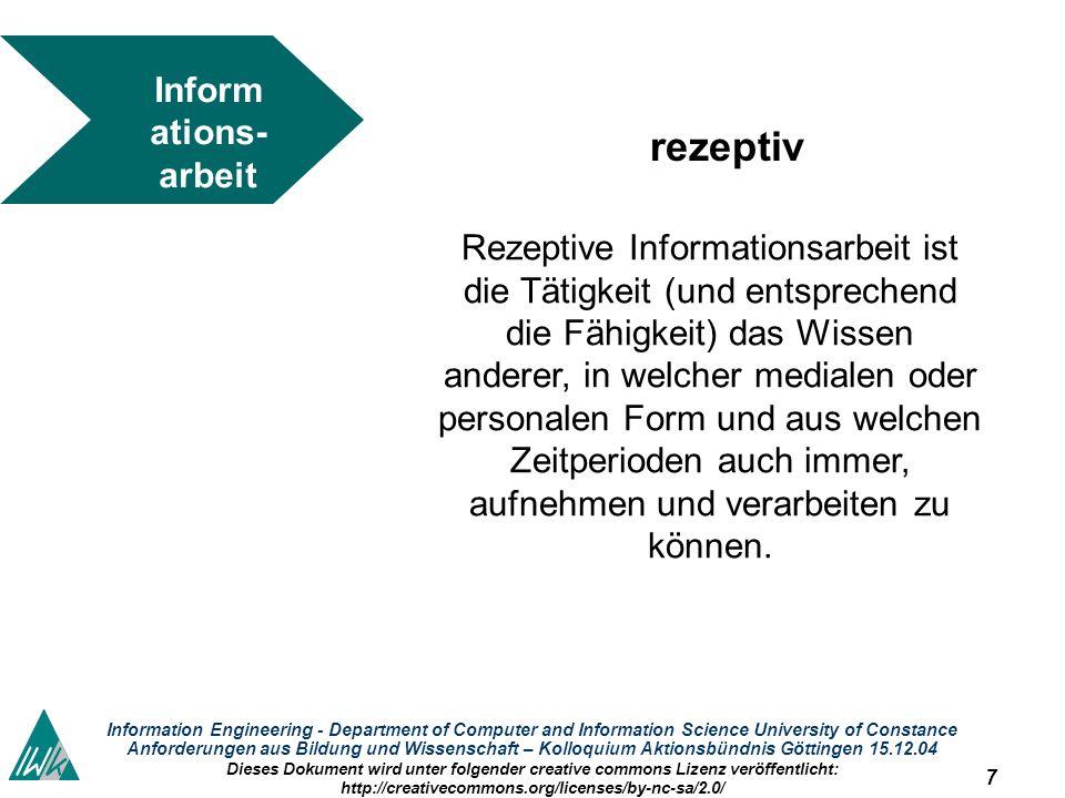 7 Information Engineering - Department of Computer and Information Science University of Constance Anforderungen aus Bildung und Wissenschaft – Kolloq