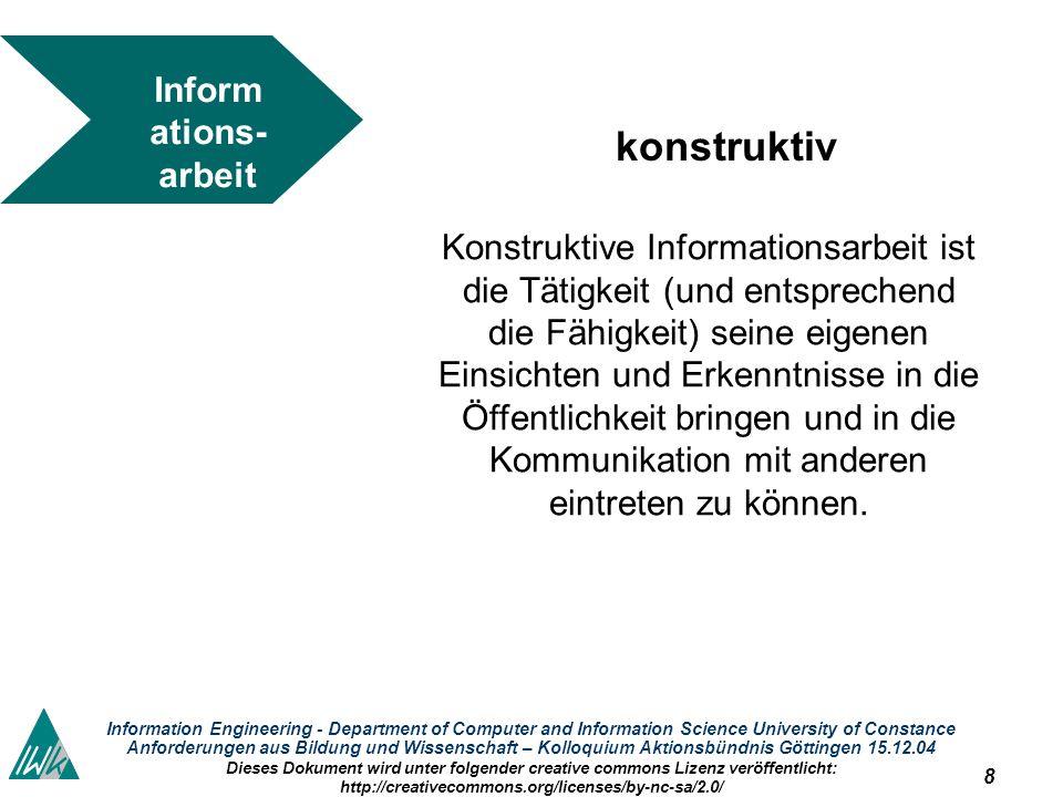 8 Information Engineering - Department of Computer and Information Science University of Constance Anforderungen aus Bildung und Wissenschaft – Kolloq