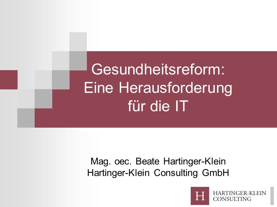 Gesundheitsreform: Eine Herausforderung für die IT Mag.