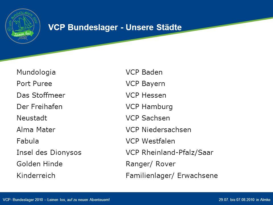 VCP- Bundeslager 2010 – Leinen los, auf zu neuen Abenteuern!29.07. bis 07.08.2010 in Almke VCP Bundeslager - Unsere Städte MundologiaVCP Baden Port Pu