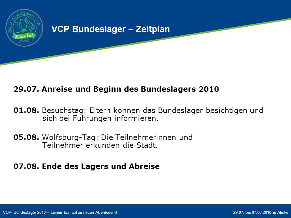 VCP- Bundeslager 2010 – Leinen los, auf zu neuen Abenteuern!29.07. bis 07.08.2010 in Almke 29.07. Anreise und Beginn des Bundeslagers 2010 01.08. Besu