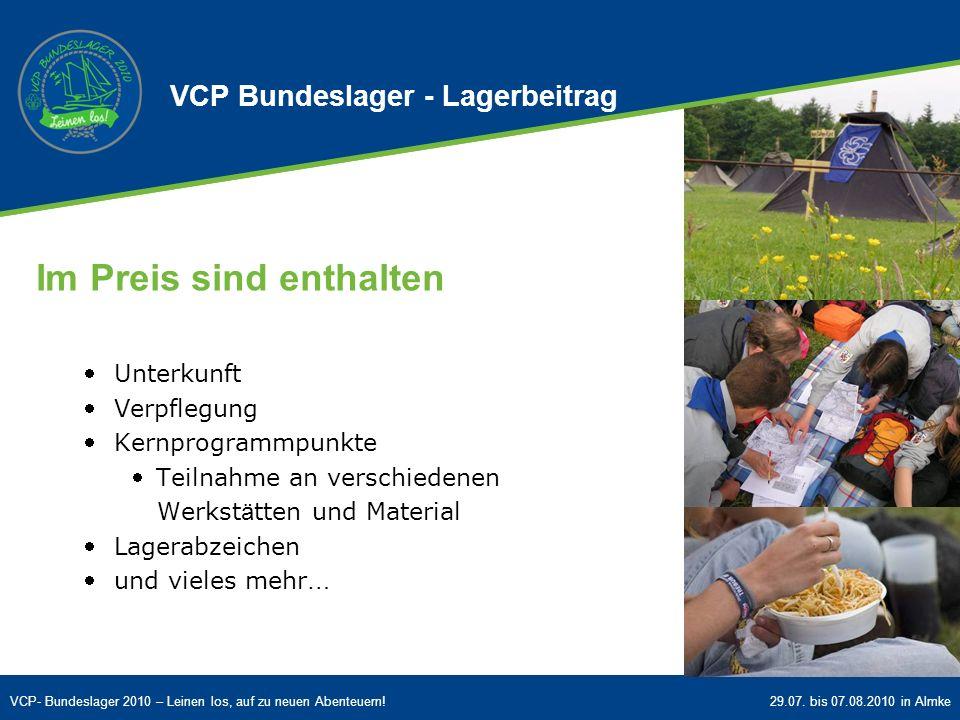 VCP- Bundeslager 2010 – Leinen los, auf zu neuen Abenteuern!29.07. bis 07.08.2010 in Almke Im Preis sind enthalten Unterkunft Verpflegung Kernprogramm