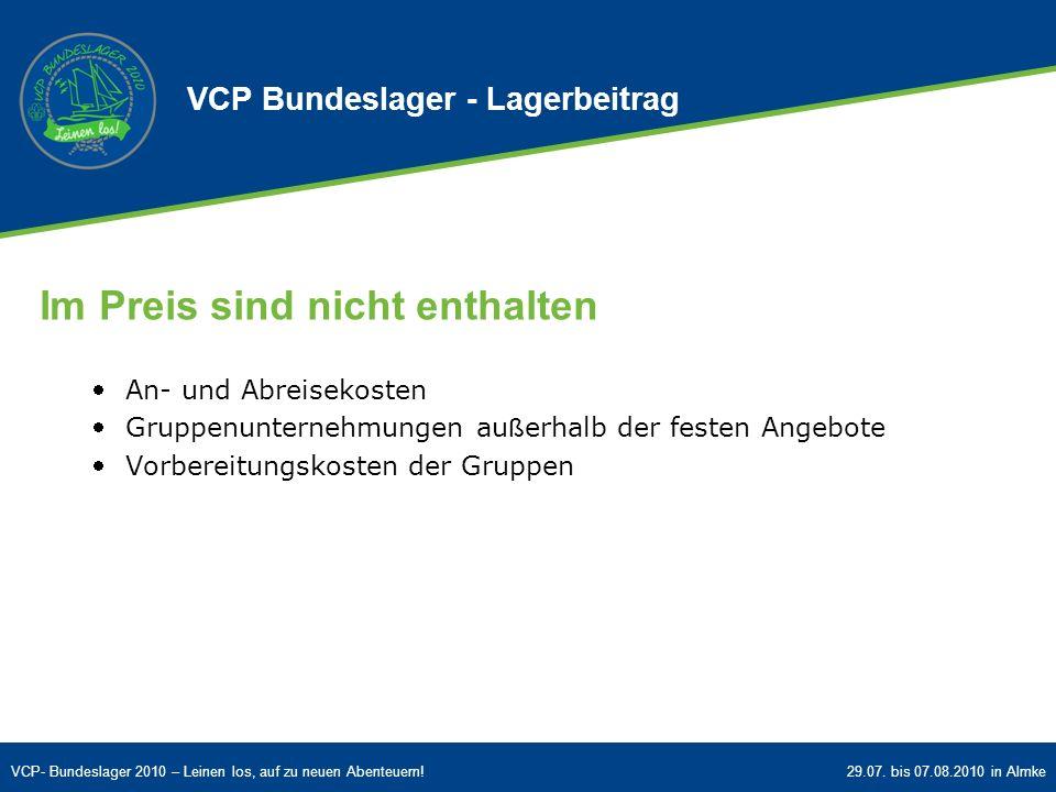 VCP- Bundeslager 2010 – Leinen los, auf zu neuen Abenteuern!29.07. bis 07.08.2010 in Almke VCP Bundeslager - Lagerbeitrag Im Preis sind nicht enthalte