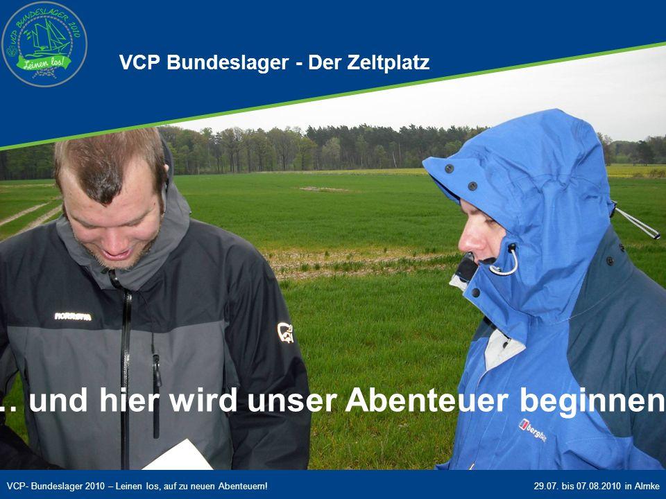 VCP- Bundeslager 2010 – Leinen los, auf zu neuen Abenteuern!29.07. bis 07.08.2010 in Almke … und hier wird unser Abenteuer beginnen! VCP Bundeslager -