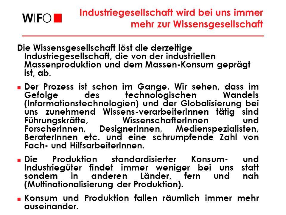 Industriegesellschaft wird bei uns immer mehr zur Wissensgesellschaft Die Wissensgesellschaft löst die derzeitige Industriegesellschaft, die von der i