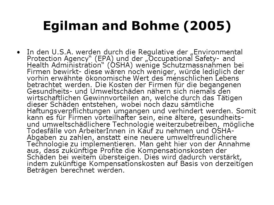 Egilman and Bohme (2005) In den U.S.A. werden durch die Regulative der Environmental Protection Agency (EPA) und der Occupational Safety- and Health A