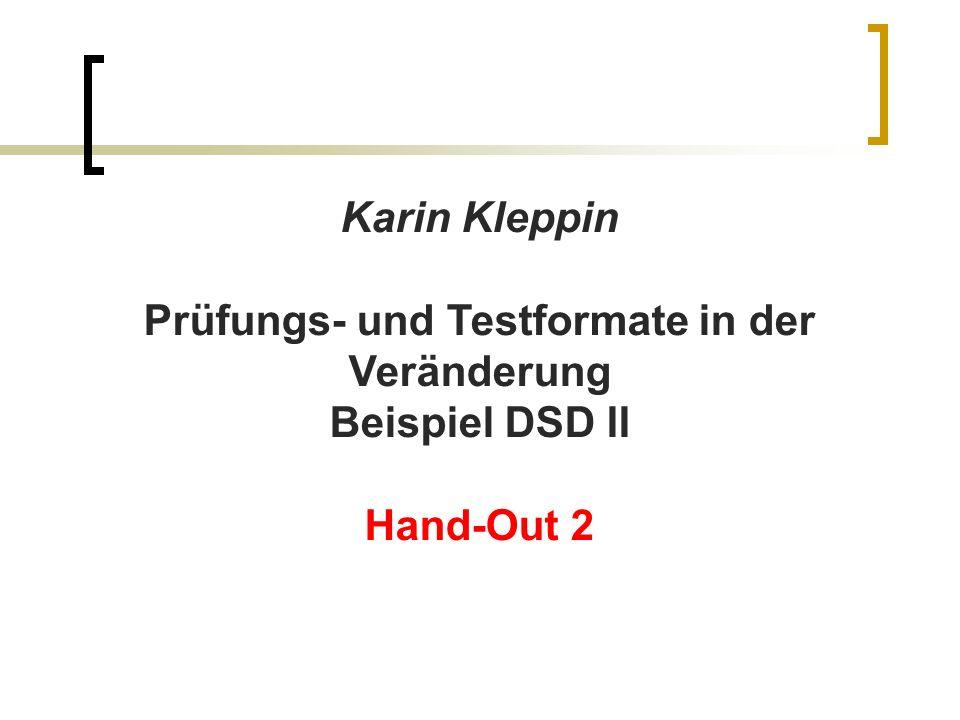 Karin Kleppin Prüfungs- und Testformate in der Veränderung Beispiel DSD II Hand-Out 2