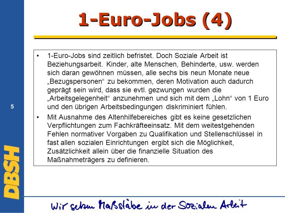 5 1-Euro-Jobs (4) 1-Euro-Jobs sind zeitlich befristet.