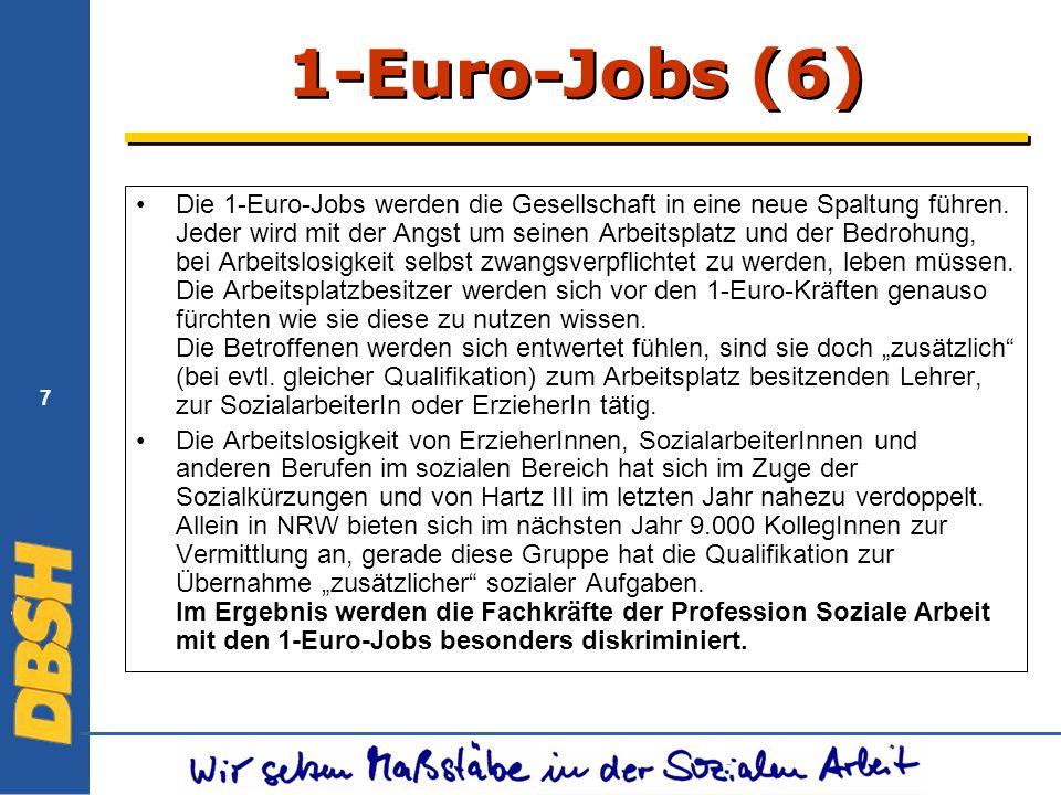 7 1-Euro-Jobs (6) Die 1-Euro-Jobs werden die Gesellschaft in eine neue Spaltung führen.