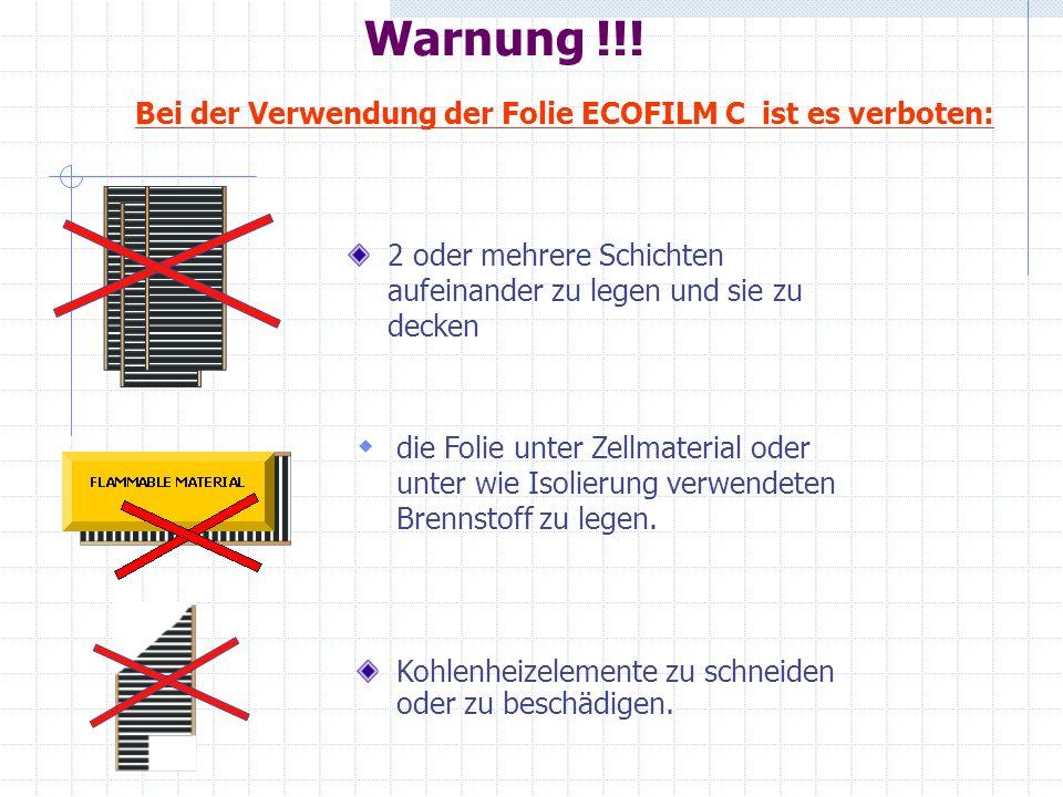 MONTAGE DER FOLIE ECOFILM C SCHRITT 1 Vor der Verlegung der Folie ECOFILM C Abmessungen von allen Trägern, einschließlich Abstände zwischen diesen kontrollieren, und ihr Abstand von den Gegenständen mit großer Wärmebeständigkeit messen.