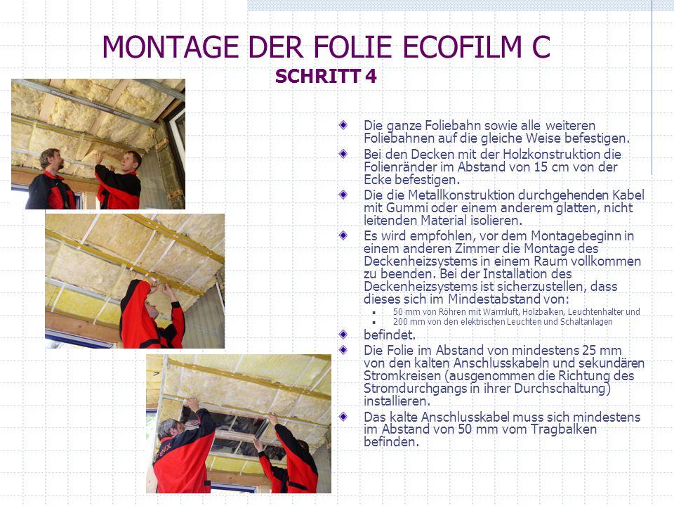 MONTAGE DER FOLIE ECOFILM C ELEKTROINSTALLATION