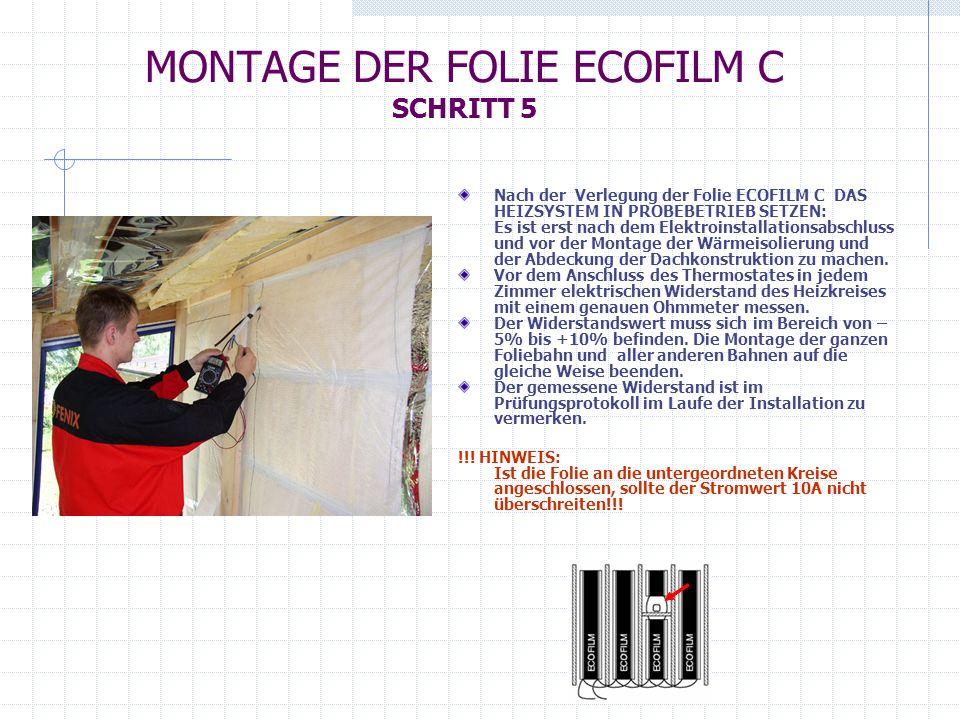 MONTAGE DER FOLIE ECOFILM C SCHRITT 6 Sind alle Messungen in Ordnung, kann der Deckenraum mit einer Polyäthylenfolie, die die Funktion der Dampfsperre hat, und mit Rigipsplatten gedeckt werden.