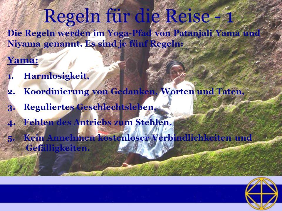 Regeln für die Reise - 1 Die Regeln werden im Yoga-Pfad von Patanjali Yama und Niyama genannt.