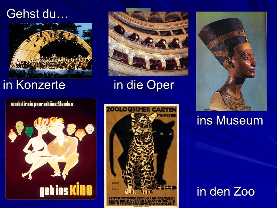 Gehst du… Gehst du… in Konzertein die Oper ins Museum in den Zoo