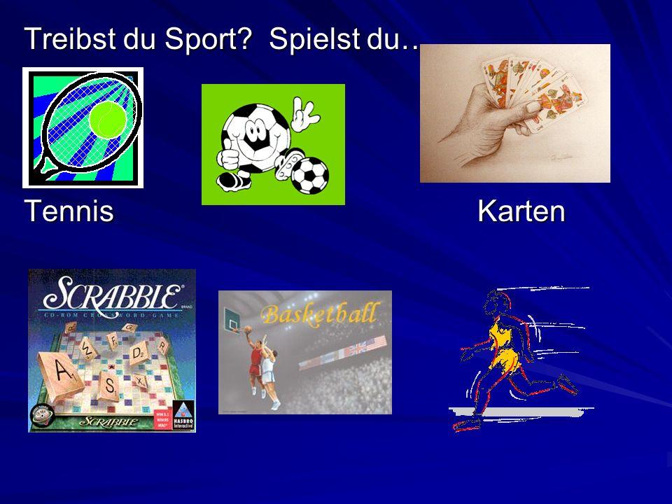 Treibst du Sport? Spielst du… Treibst du Sport? Spielst du… TennisKarten TennisKarten